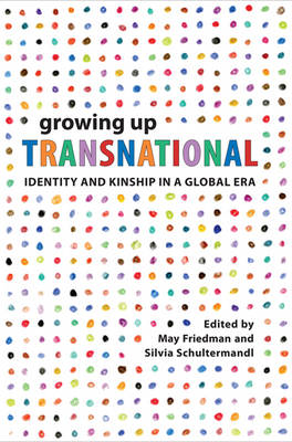 Growing Up Transnational: Identity and Kinship in a Global Era (BOK)
