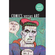 Comics Versus Art: Comics in the Art World (BOK)