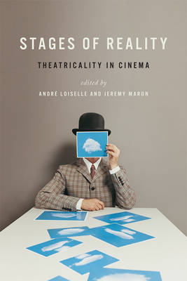 Stages of Reality: Theatricality in Cinema (BOK)
