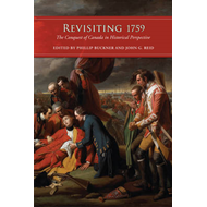 Revisiting 1759: The Conquest of Canada in Historical Perspective (BOK)