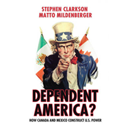 Dependent America?: How Canada and Mexico Construct US Power (BOK)