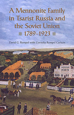 A Mennonite Family in Tsarist Russia and the Soviet Union, 1789-1923 (BOK)