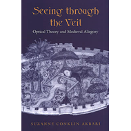 Seeing Through the Veil: Optical Theory and Medieval Allegory (BOK)