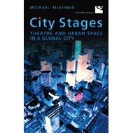 City Stages: Theatre and Urban Space in a Global City (BOK)