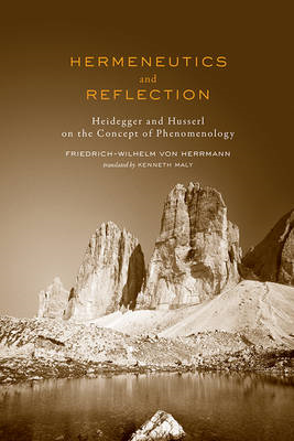Hermeneutics and Reflection: Heidegger and Husserl on the Concept of Phenomenology (BOK)