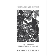 Forms of Modernity: Don Quixote and Modern Theories of the Novel (BOK)