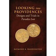Looking Into Providences: Designs and Trials in Paradise Lost (BOK)