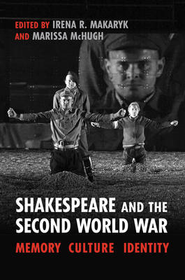 Shakespeare and the Second World War: Memory, Culture, Identity (BOK)