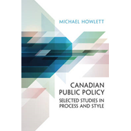 Canadian Public Policy: Selected Studies in Process and Style (BOK)