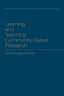 Learning and Teaching Community-Based Research: Linking Pedagogy to Practice (BOK)