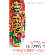 Layers in Husserl's Phenomonology: On Meaning and Intersubjectivity (BOK)
