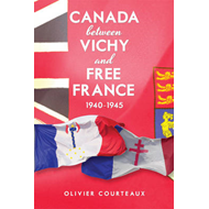 Canada Between Vichy and Free France, 1940-1945 (BOK)