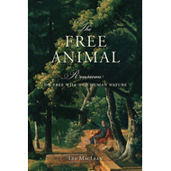 The Free Animal: Rousseau on Free Will and Human Nature (BOK)