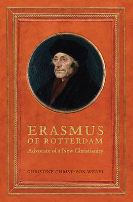 Erasmus of Rotterdam: Advocate of a New Christianity (BOK)