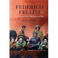 Federico Fellini: Painting in Film, Painting on Film (BOK)