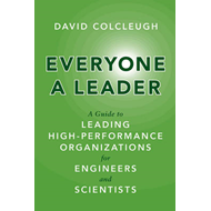 Everyone a Leader: A Guide to Leading High-Performance Organizations for Engineers and Scientists (BOK)