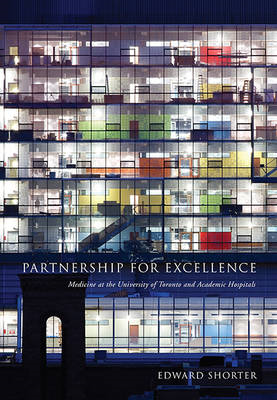Partnership for Excellence: Medicine at the University of Toronto and Academic Hospitals (BOK)