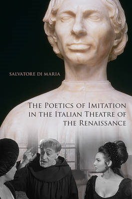 The Poetics of Imitation in the Italian Theatre of the Renaissance (BOK)