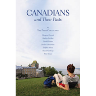 Canadians and Their Pasts: The Pasts Collective (BOK)