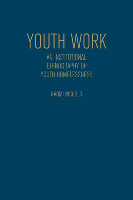 Youthwork: An Institutional Ethnography of Youth Homelessness (BOK)