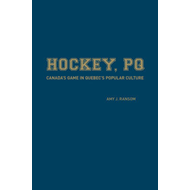 Hockey, PQ: Canada's Game in Quebec's Popular Culture (BOK)