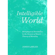 Intelligible World: Metaphysical Revolution in the Genesis o (BOK)