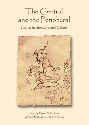 The Central and the Peripheral: Studies in Literature and Culture (BOK)