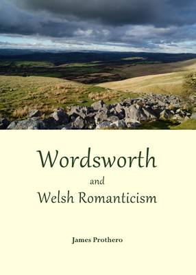 Wordsworth and Welsh Romanticism (BOK)