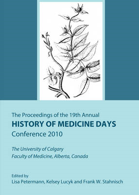 Proceedings of the 19th History of Medicine Days at the University of Calgary (BOK)