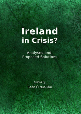 Ireland in Crisis?: Analyses and Proposed Solutions (BOK)