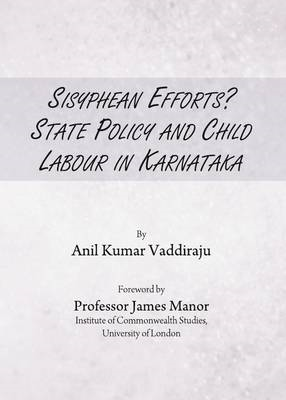 Sisyphean Efforts?: State Policy and Child Labour in Karnataka (BOK)