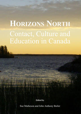 Horizons North: Contact, Culture and Education in Canada (BOK)