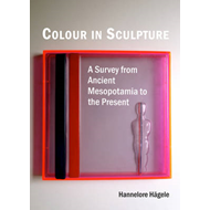 Colour in Sculpture: A Survey from Ancient Mesopotamia to the Present (BOK)