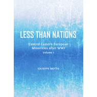 Less Than Nations: Central-Eastern European Minorities After WWI: Volume 1 (BOK)