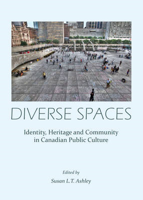 Diverse Spaces: Identity, Heritage and Community in Canadian Public Culture (BOK)