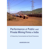 Performance of Public and Private Mining Firms in India: In Productivity, Environmental and Social D (BOK)