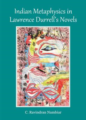 Indian Metaphysics in Lawrence Durrell's Novels (BOK)