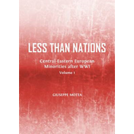 Less Than Nations: Central-Eastern European Minorities After WWI: Volume 1 and 2 (BOK)