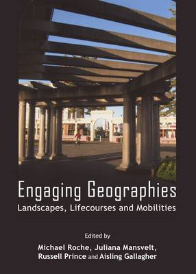 Engaging Geographies: Landscapes, Lifecourses and Mobilities (BOK)