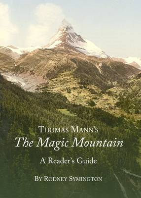 Thomas Mann's the Magic Mountain: A Reader's Guide (BOK)