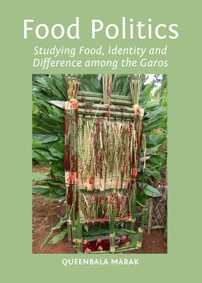 Food Politics: Studying Food, Identity and Difference Among the Garos (BOK)