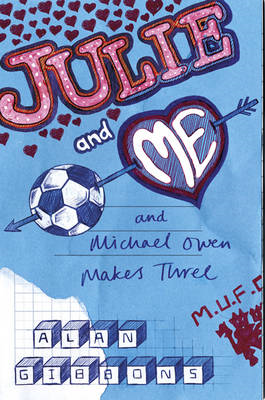 Julie and Me and Michael Owen Makes Three: Red Cards and Romance (BOK)