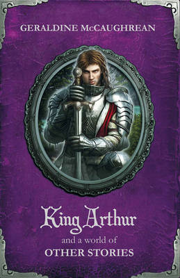 King Arthur and a World of Other Stories (BOK)