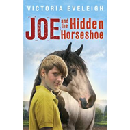 Joe and the Hidden Horseshoe: A Boy and His Horses (BOK)