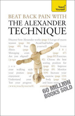 Beat Back Pain with the Alexander Technique: Teach Yourself (BOK)