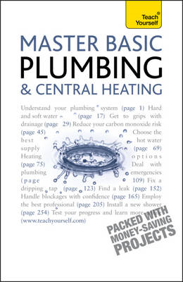 Master Basic Plumbing and Central Heating: Teach Yourself (BOK)