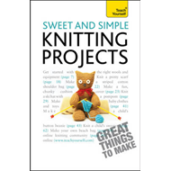 Sweet and Simple Knitting Projects: Teach Yourself: 2010 (BOK)