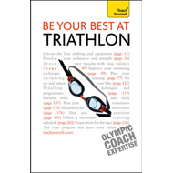 Be Your Best at Triathlon: Teach Yourself (BOK)