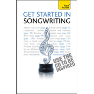 Get Started in Songwriting: Teach Yourself (BOK)