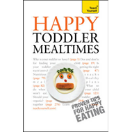 Teach Yourself Happy Toddler Mealtimes: 2010 (BOK)